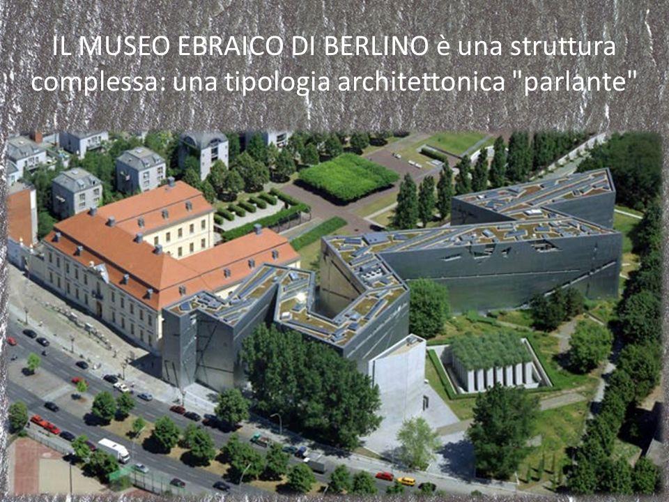IL MUSEO EBRAICO DI BERLINO è una struttura complessa: una tipologia architettonica parlante