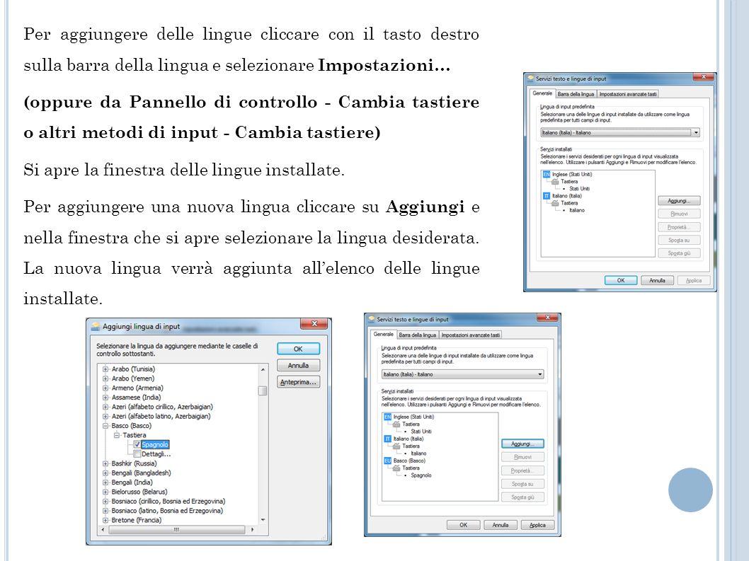 Per aggiungere delle lingue cliccare con il tasto destro sulla barra della lingua e selezionare Impostazioni…