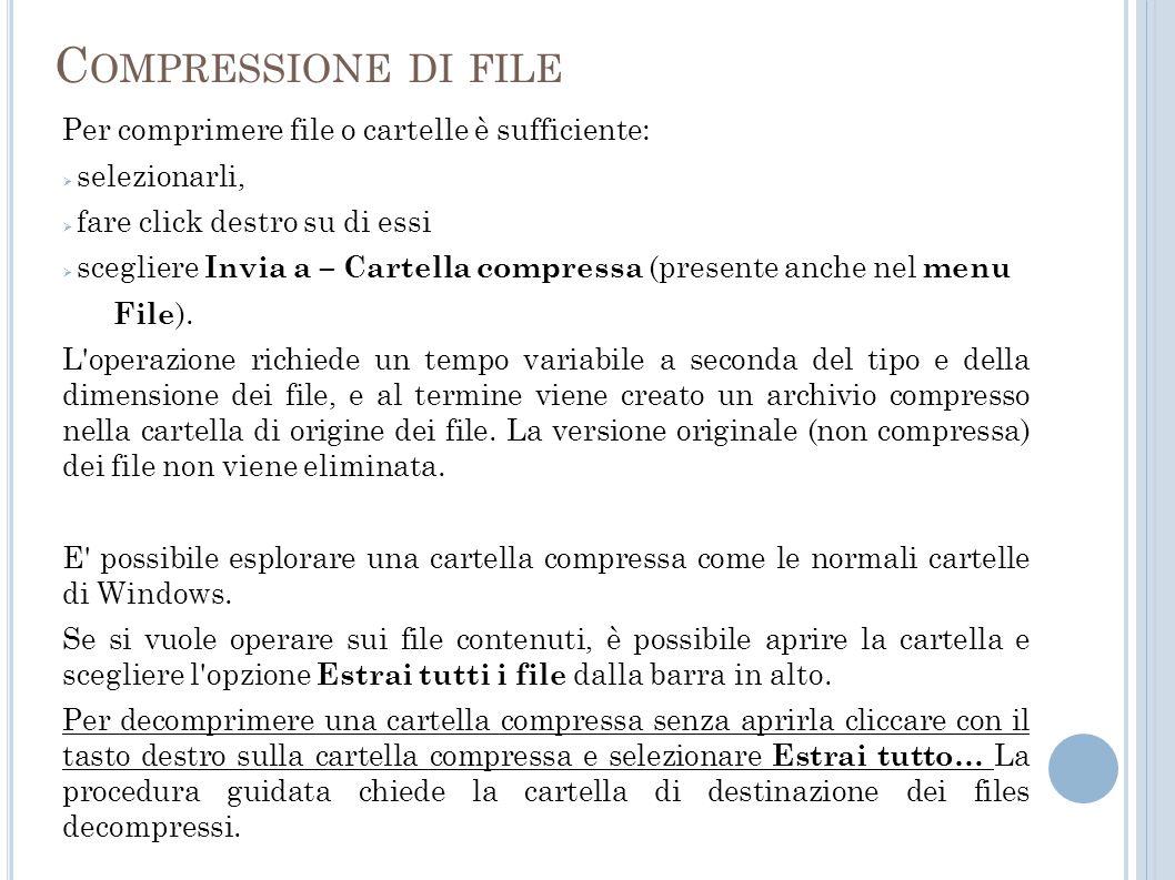 Compressione di file Per comprimere file o cartelle è sufficiente: