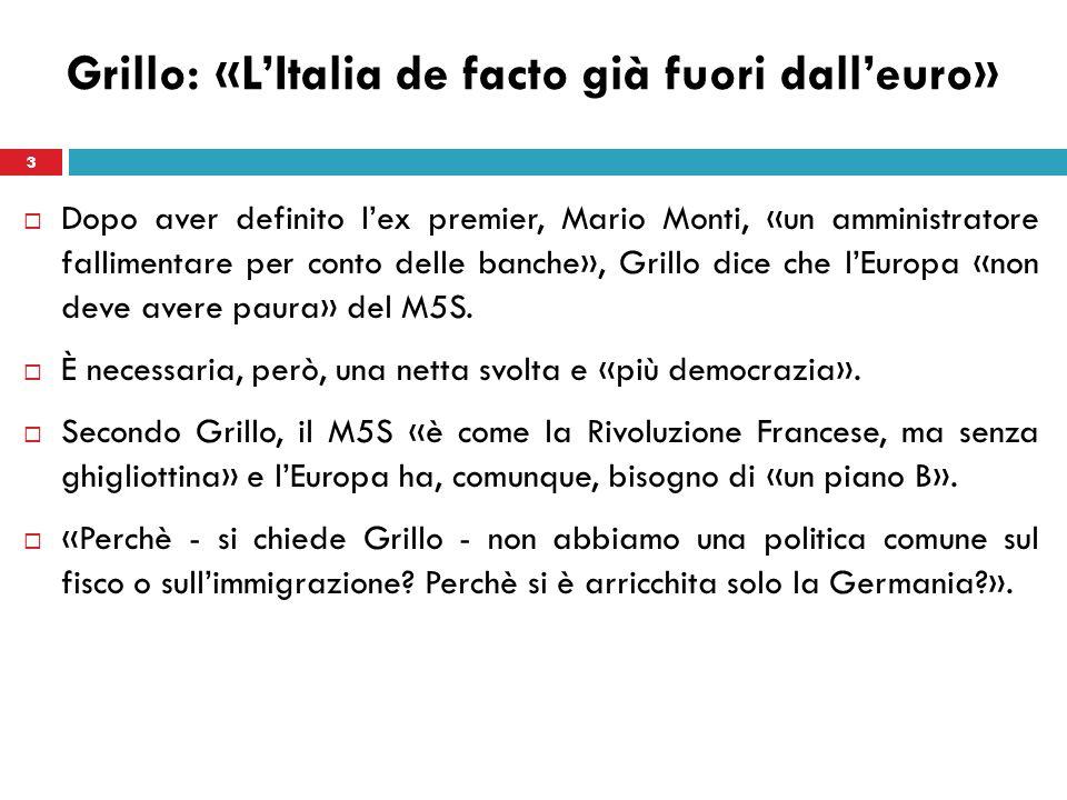 Grillo: «L'Italia de facto già fuori dall'euro»
