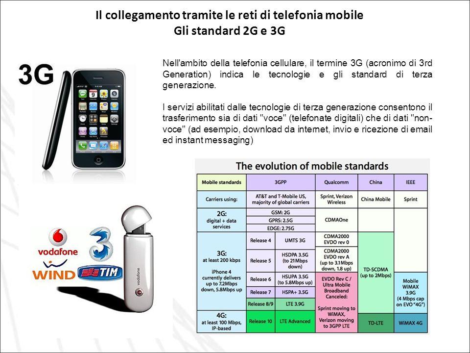 Il collegamento tramite le reti di telefonia mobile Gli standard 2G e 3G