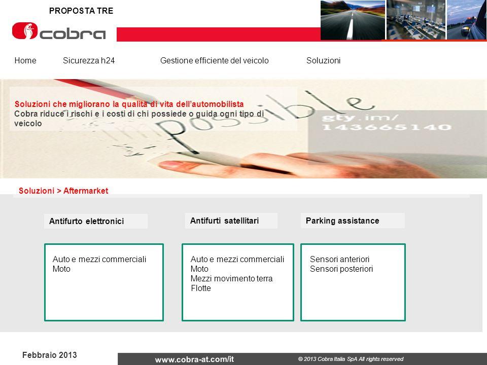 PROPOSTA TRE Home Sicurezza h24 Gestione efficiente del veicolo Soluzioni. Soluzioni che migliorano la qualità di vita dell'automobilista.