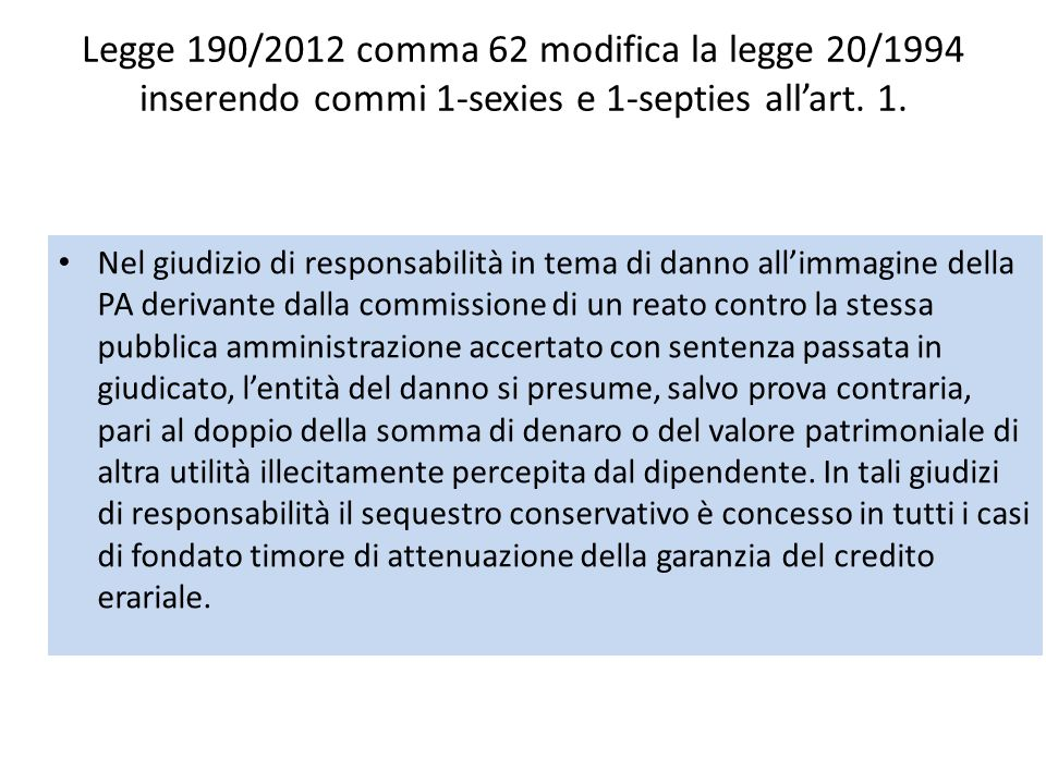 Legge 190/2012 comma 62 modifica la legge 20/1994 inserendo commi 1-sexies e 1-septies all'art. 1.