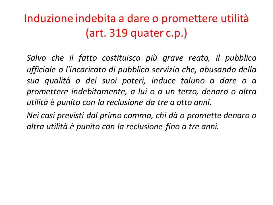 Induzione indebita a dare o promettere utilità (art. 319 quater c.p.)