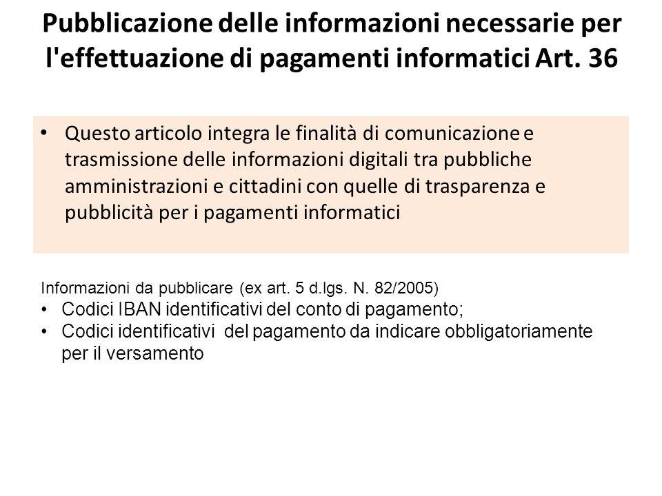 Pubblicazione delle informazioni necessarie per l effettuazione di pagamenti informatici Art. 36