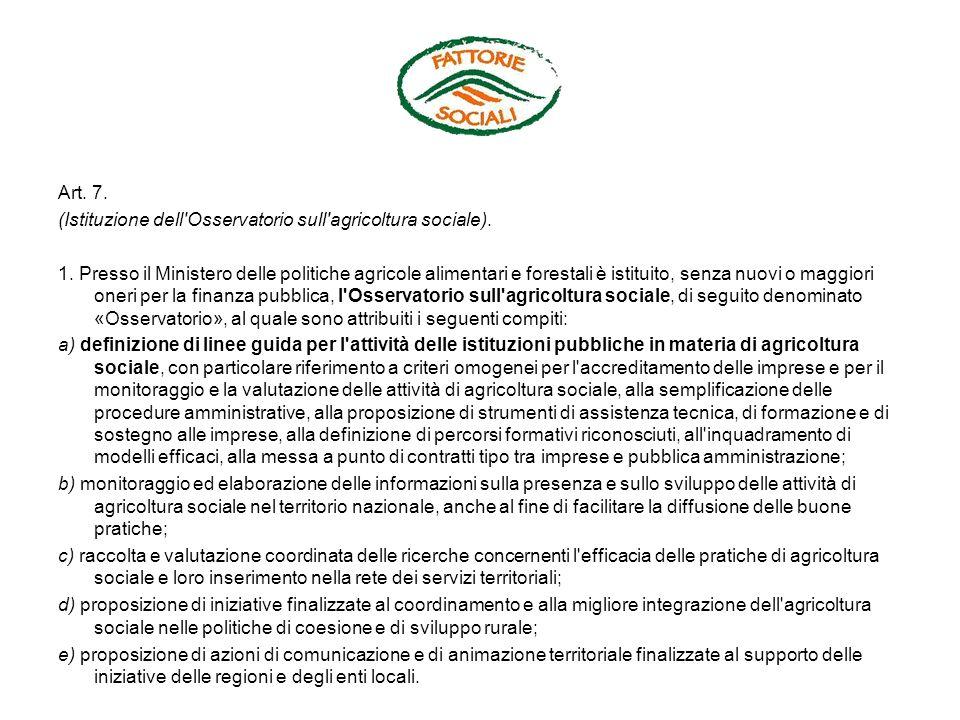 Art. 7. (Istituzione dell Osservatorio sull agricoltura sociale). 1
