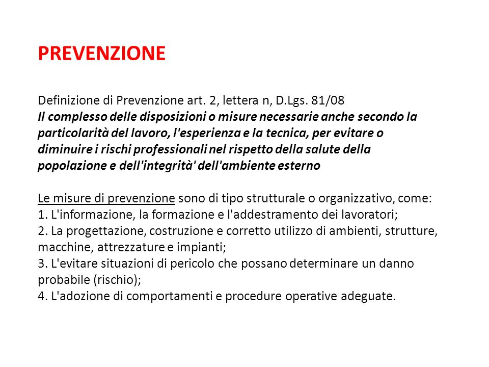 PREVENZIONE Definizione di Prevenzione art. 2, lettera n, D.Lgs. 81/08