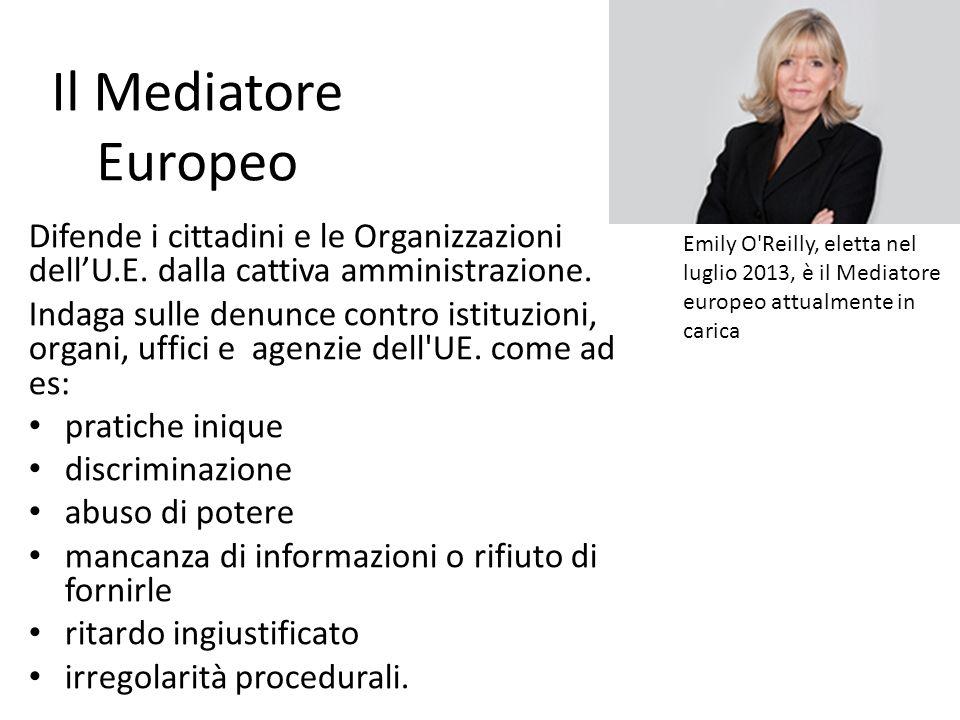 Il Mediatore Europeo Difende i cittadini e le Organizzazioni dell'U.E. dalla cattiva amministrazione.