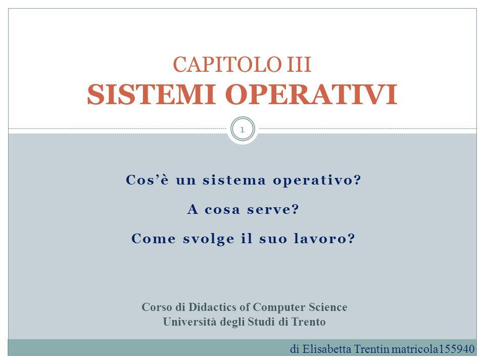 CAPITOLO III SISTEMI OPERATIVI