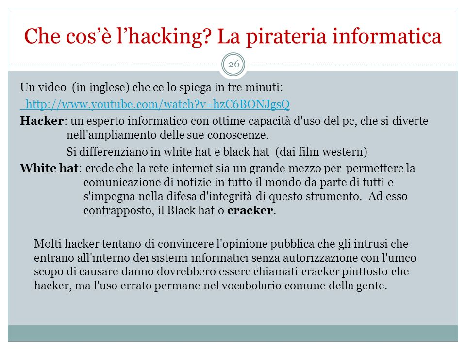Che cos'è l'hacking La pirateria informatica