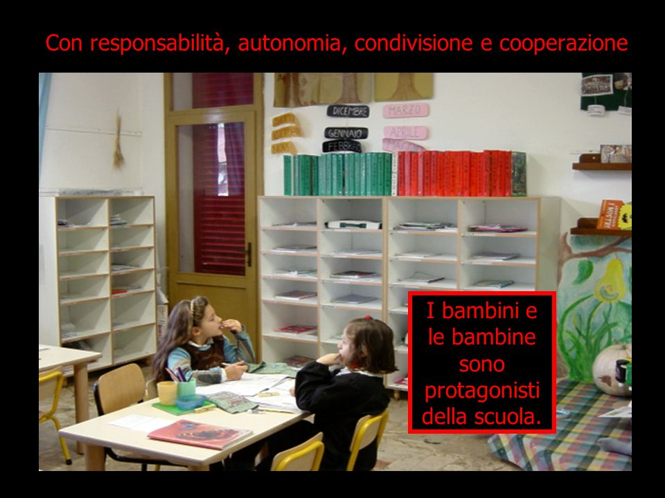 Con responsabilità, autonomia, condivisione e cooperazione
