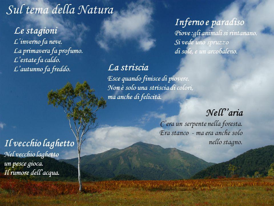 Sul tema della Natura Inferno e paradiso Le stagioni La striscia