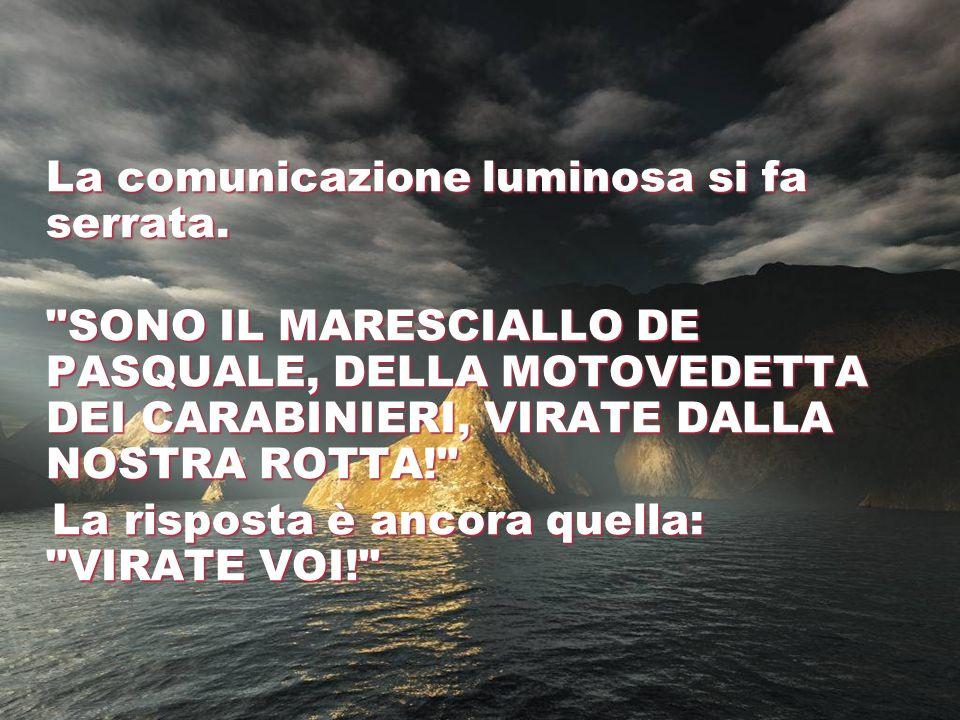 La comunicazione luminosa si fa serrata.