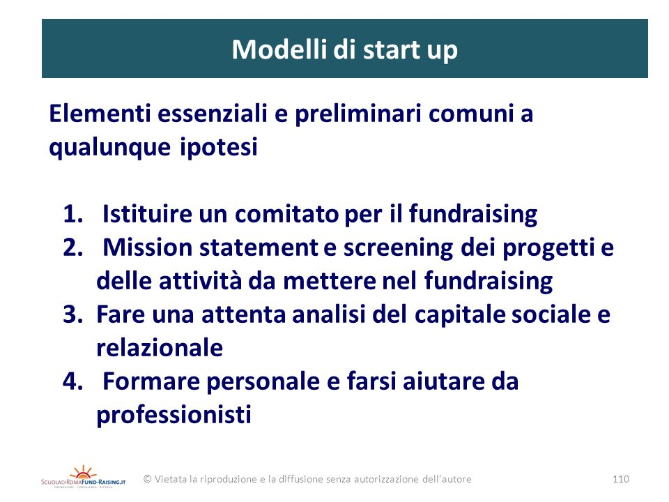 Modelli di start upElementi essenziali e preliminari comuni a qualunque ipotesi. Istituire un comitato per il fundraising.