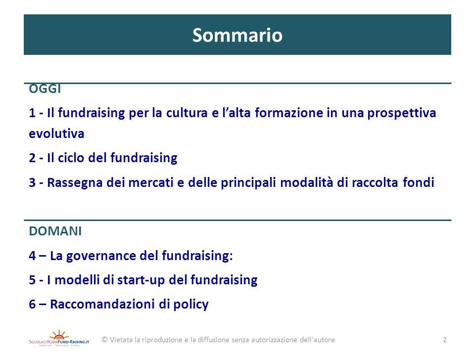 SommarioOGGI. 1 - Il fundraising per la cultura e l'alta formazione in una prospettiva evolutiva. 2 - Il ciclo del fundraising.