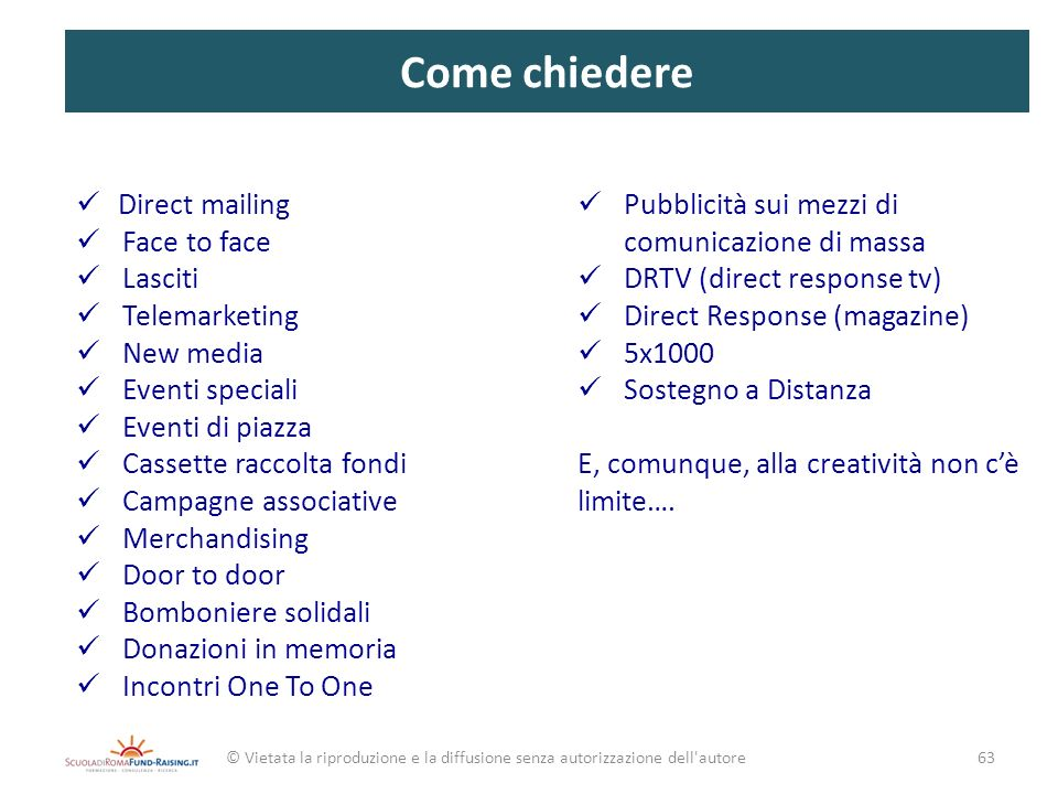 Come chiedere Direct mailing Face to face Lasciti Telemarketing