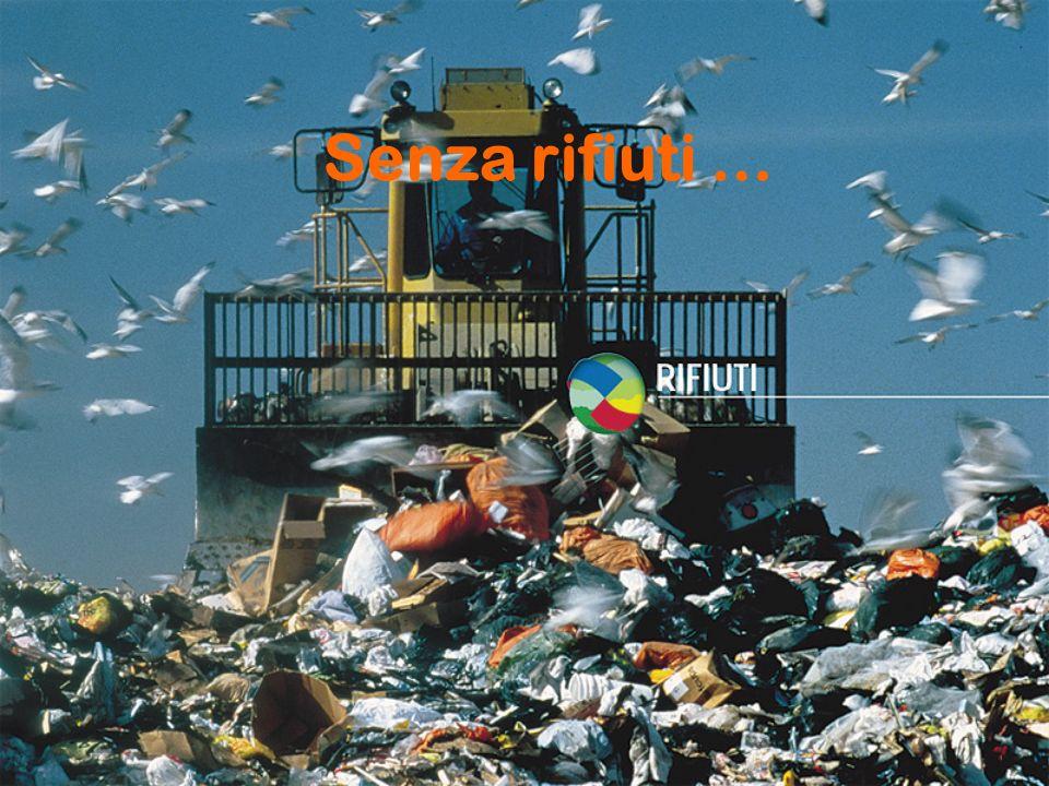 Senza rifiuti …
