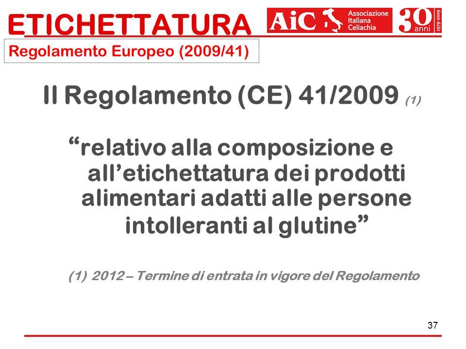 ETICHETTATURA Il Regolamento (CE) 41/2009 (1)