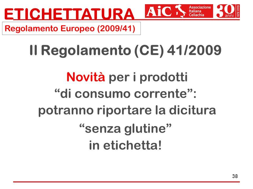 ETICHETTATURA Il Regolamento (CE) 41/2009 Novità per i prodotti