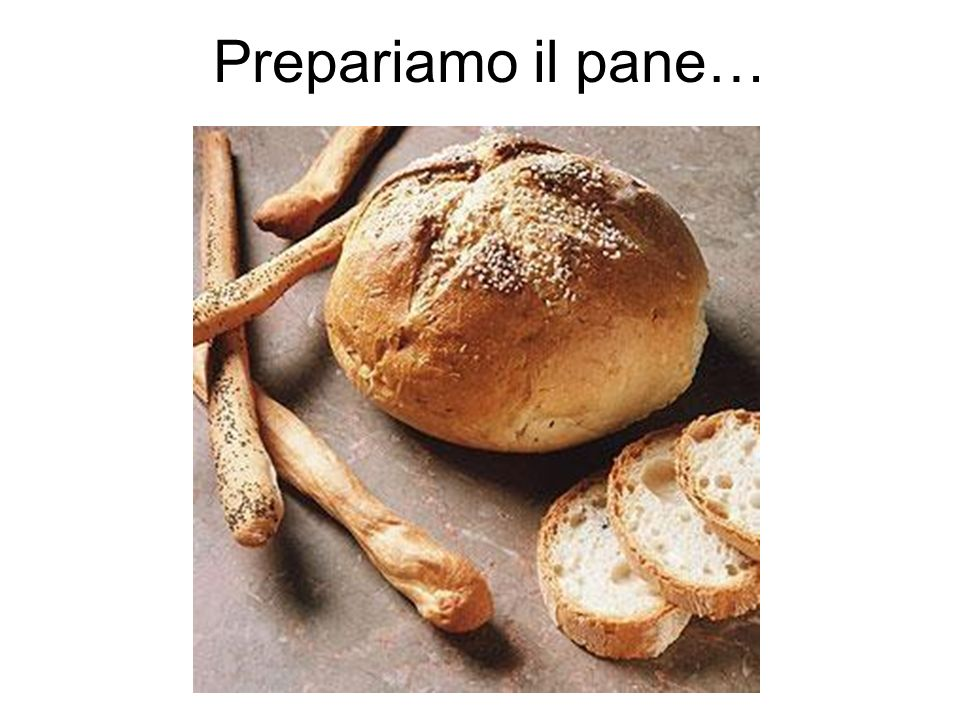 Prepariamo il pane…