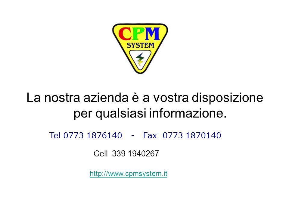 La nostra azienda è a vostra disposizione per qualsiasi informazione.