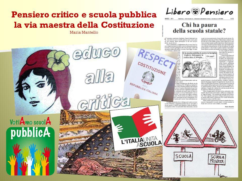 Pensiero critico e scuola pubblica la via maestra della Costituzione Maria Mantello