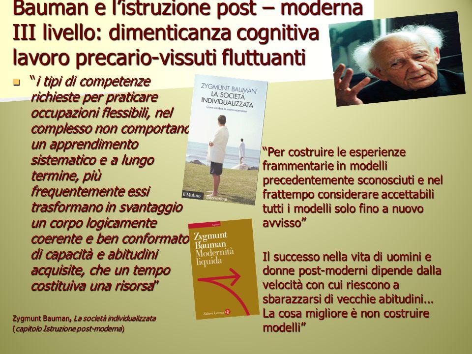 Bauman e l'istruzione post – moderna III livello: dimenticanza cognitiva lavoro precario-vissuti fluttuanti
