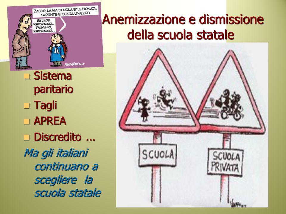 Anemizzazione e dismissione della scuola statale