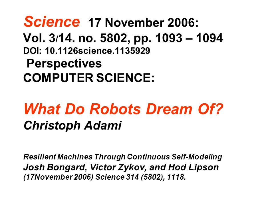 Science 17 November 2006: What Do Robots Dream Of