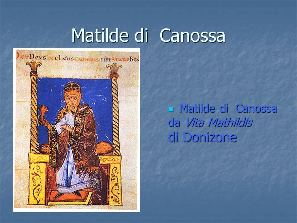 Matilde di Canossa Matilde di Canossa da Vita Mathildis di Donizone
