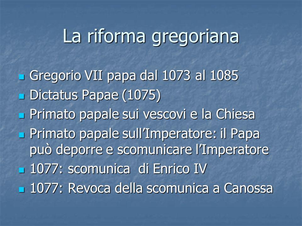 La riforma gregoriana Gregorio VII papa dal 1073 al 1085