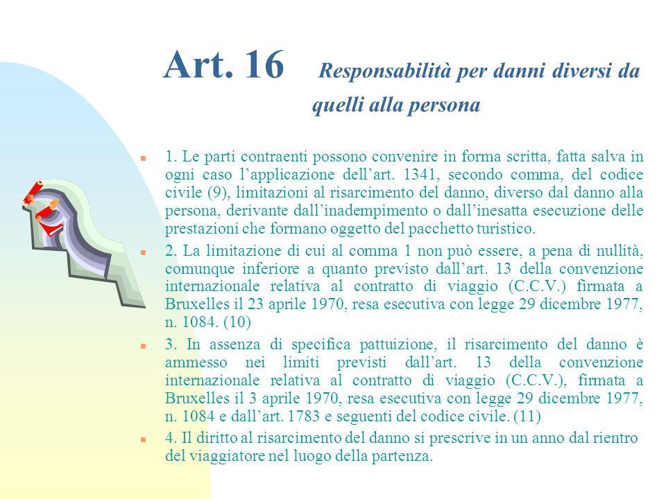 Art. 16 Responsabilità per danni diversi da quelli alla persona