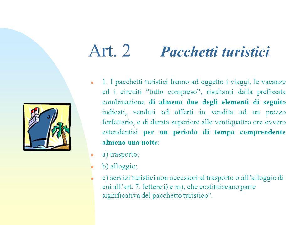 Art. 2 Pacchetti turistici