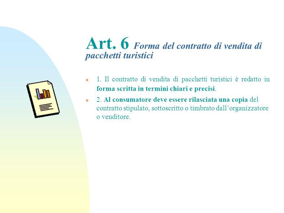 Art. 6 Forma del contratto di vendita di pacchetti turistici