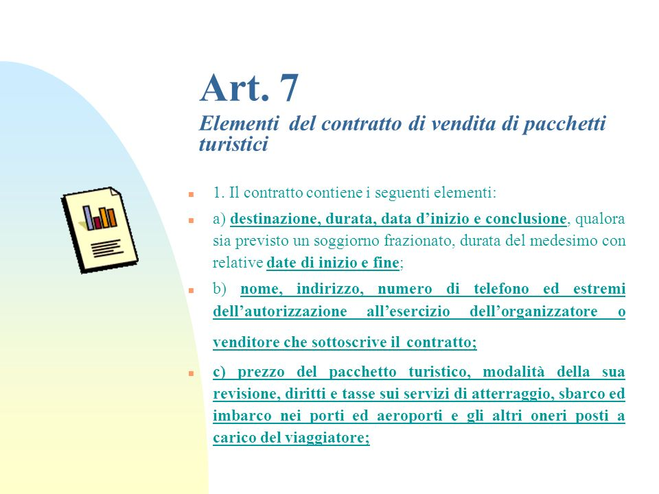 Art. 7 Elementi del contratto di vendita di pacchetti turistici