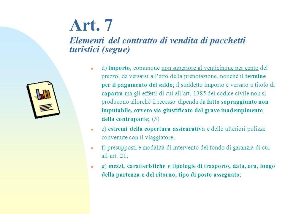 29/03/2017 Art. 7 Elementi del contratto di vendita di pacchetti turistici (segue)