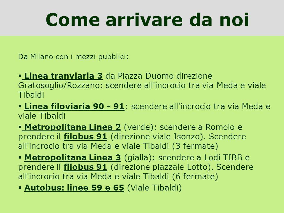 Come arrivare da noi Da Milano con i mezzi pubblici: