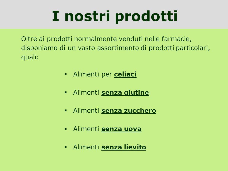 I nostri prodotti Oltre ai prodotti normalmente venduti nelle farmacie, disponiamo di un vasto assortimento di prodotti particolari, quali:
