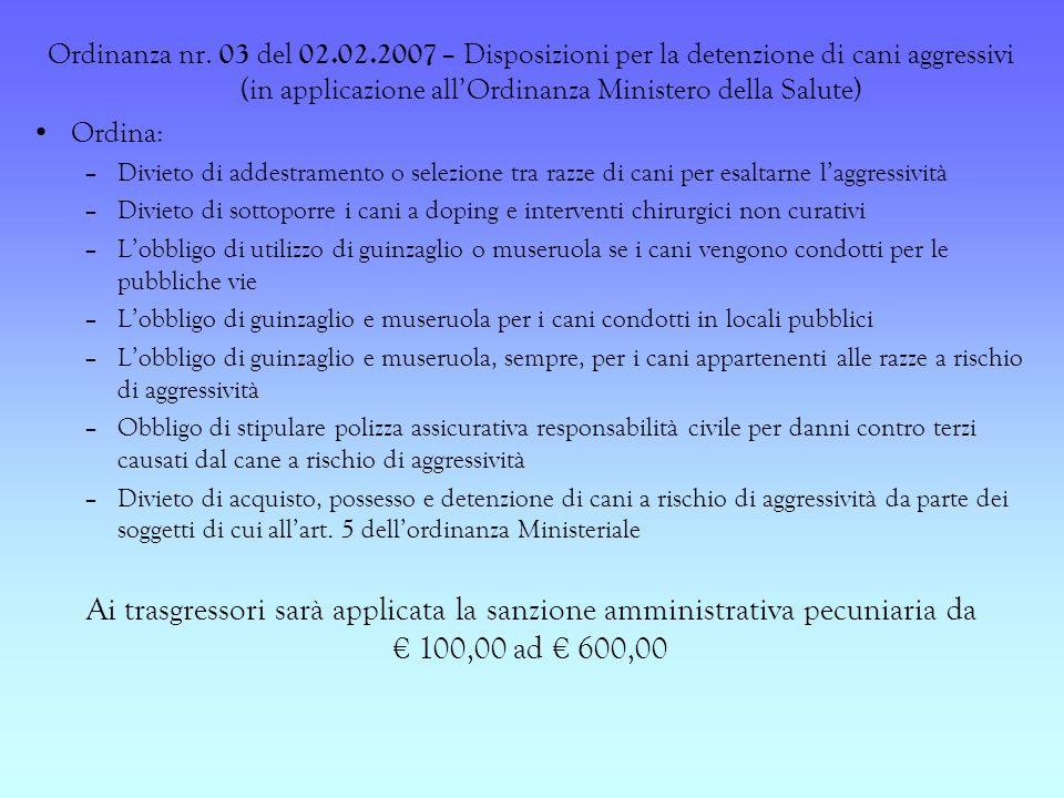 Ordinanza nr. 03 del 02.02.2007 – Disposizioni per la detenzione di cani aggressivi (in applicazione all'Ordinanza Ministero della Salute)