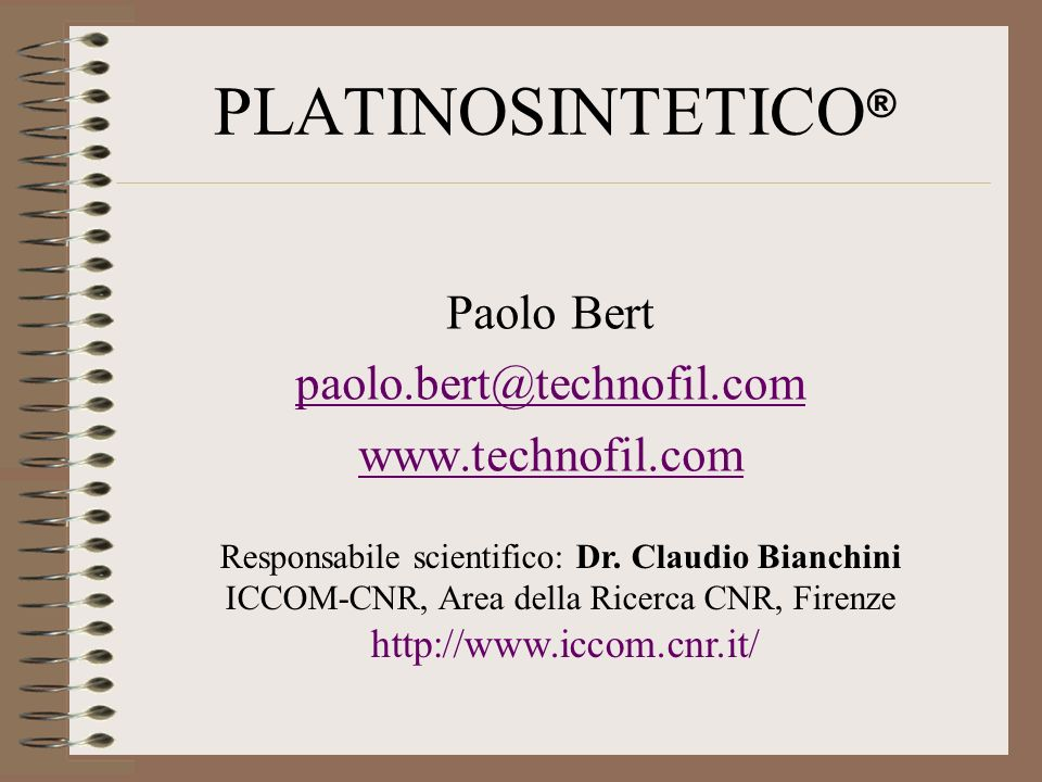 PLATINOSINTETICO® Paolo Bert paolo.bert@technofil.com