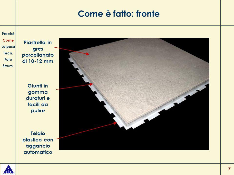 Come è fatto: fronte Piastrella in gres porcellanato di 10-12 mm
