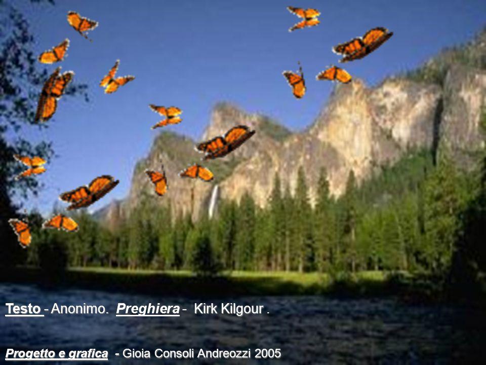 Testo - Anonimo. Preghiera - Kirk Kilgour .