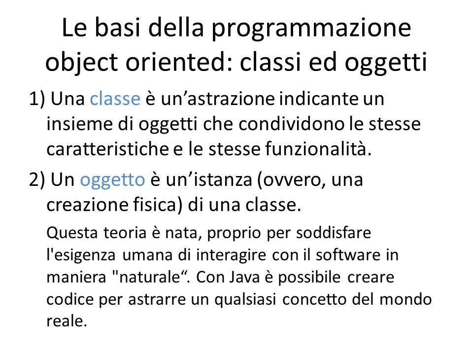 Le basi della programmazione object oriented: classi ed oggetti