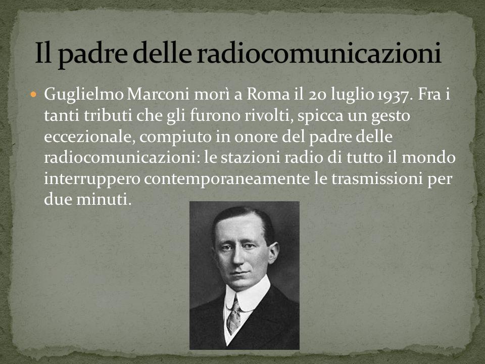 Il padre delle radiocomunicazioni