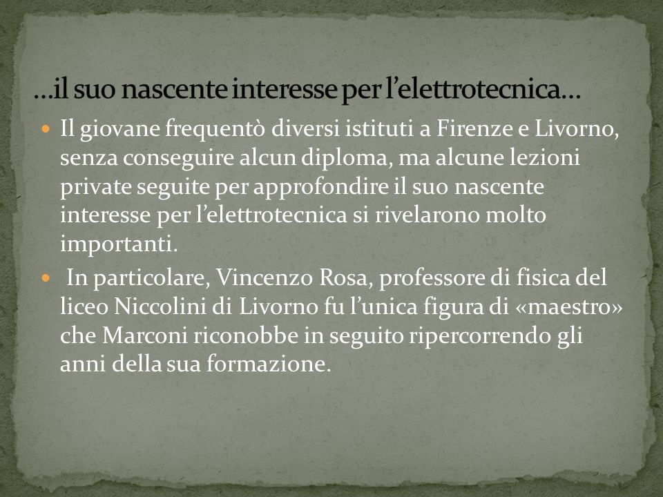 …il suo nascente interesse per l'elettrotecnica…
