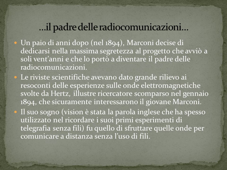 …il padre delle radiocomunicazioni…