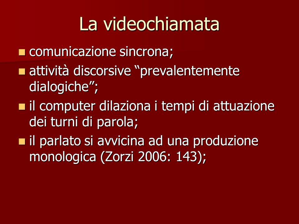 La videochiamata comunicazione sincrona;
