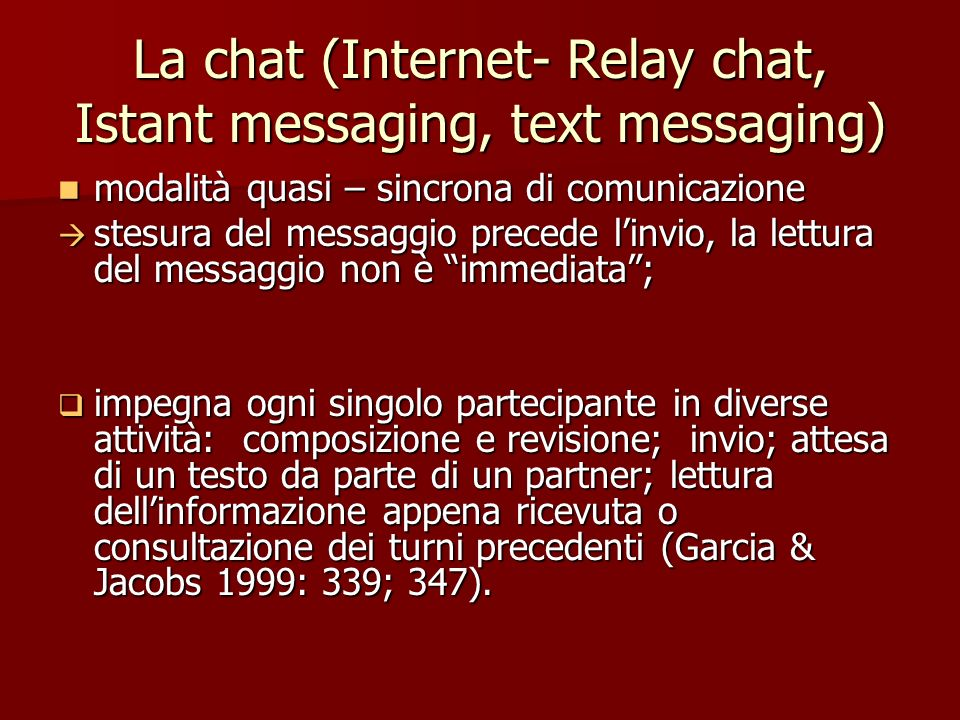 La chat (Internet- Relay chat, Istant messaging, text messaging)