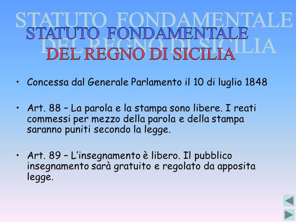 STATUTO FONDAMENTALE DEL REGNO DI SICILIA. Concessa dal Generale Parlamento il 10 di luglio 1848.