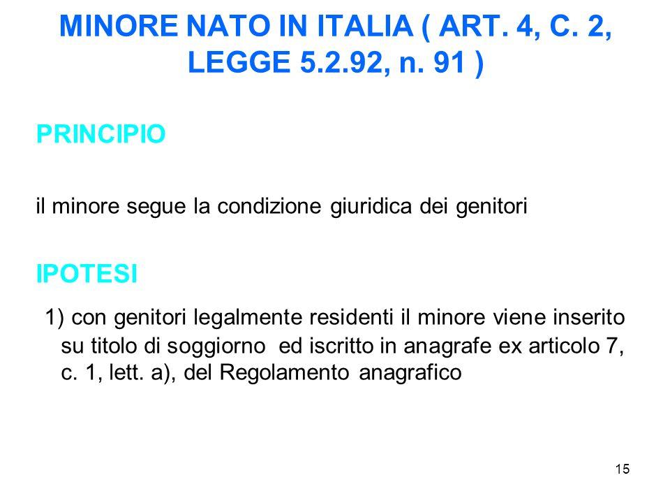 MINORE NATO IN ITALIA ( ART. 4, C. 2, LEGGE 5.2.92, n. 91 )